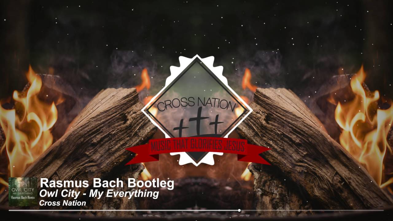 Owl City - My Everything (Rasmus Bach Bootleg) [Cross Nation Exclusive]