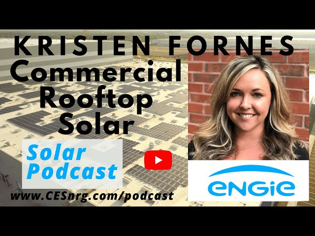 Kristen Fornes, Engie Distributed Solar - Rooftop Commercial Solar    Solar Podcast Ep78