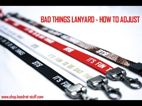 Bad Things Lanyard - How To Adjust