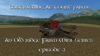 Contracting At Court Farms Episode 3