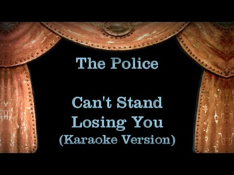 The Police - Can't Stand Losing You - Lyrics (Karaoke Version)