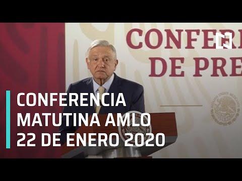 Conferencia matutina AMLO - Miércoles 22 de enero 2020