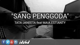 Gitar Sang Penggoda TATA JANEETA feat MAIA ESTIANTY Cover - Lirik Lagu Karaoke
