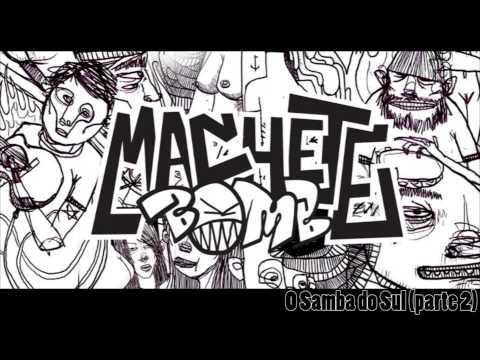 MACHETE BOMB - O Samba do Sul (parte 2) - EP completo