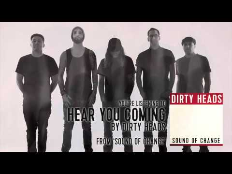 Dirty Heads - Hear You Coming (Audio Stream)