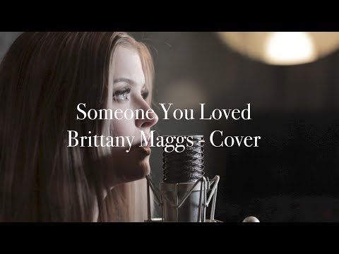 Lewis Capaldi - Someone You Loved // Brittany Maggs cover