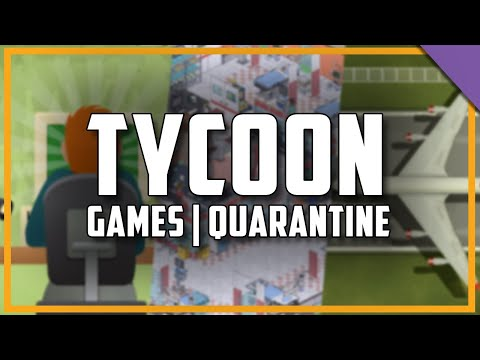 These Are THE BEST Tycoon Simulation Games To Play During Quarantine