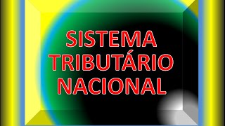 CONSTITUIÇÃO FEDERAL  1988 - DO SISTEMA TRIBUTÁRIO NACIONAL