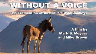 WITHOUT A VOICE: The Eradication of Australia's Wild Donkeys