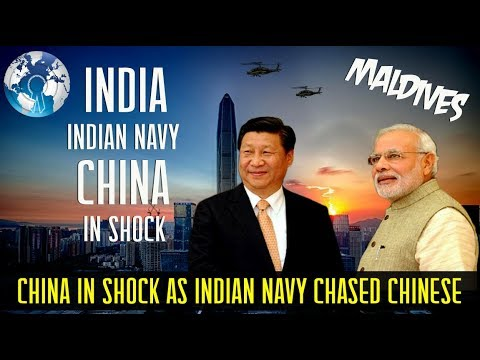 INDIAN NAVY chased away CHINESE NAVY from Maldives in Indian Ocean