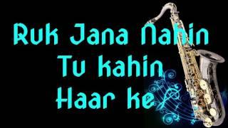 #114:-Ruk Jana Nahin Tu Kahin Haar Ke | Imtihaan | Instrumental |Saxophone Cover|