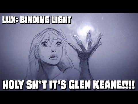 Lux: Binding Light - HOLY SH*T IT'S GLEN KEANE! (analysis & commentary)