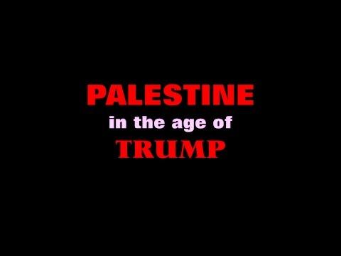 PALESTINE IN THE AGE OF TRUMP Prof. Rashid Khalidi, March 1, 2017