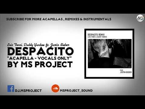 Luis Fonsi , Daddy Yankee ft. Justin Bieber  - Despacito (Acapella - Vocals Only)