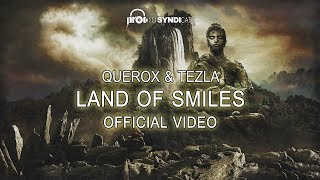 Querox & Tezla - Land Of Smiles (Official Video)