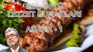Yol Üstü Lezzet Durakları - Adana 1
