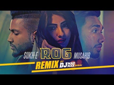 Musahib Feat. Sukh-E: ROG (DJ MADMAX DUBAI - REMIX) New Punjabi Video Song 2017