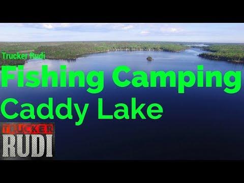 Fishing Camping flying my drone at Caddy Lake TRUCKER RUDI 05/27/17 Vlog#1082