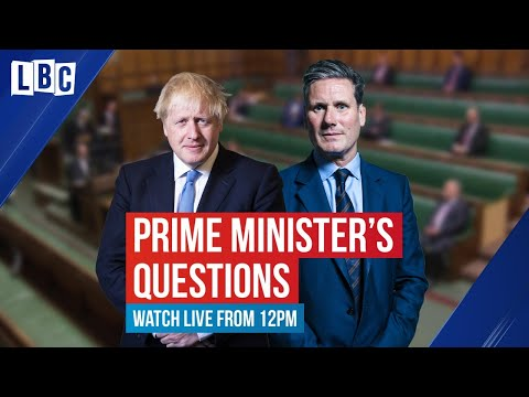 Johnson v Starmer in Prime Minister's Questions | Watch live on LBC