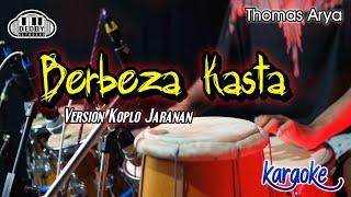 Berbeza Kasta Karaoke (Thomas Arya) Versi Koplo Jaranan