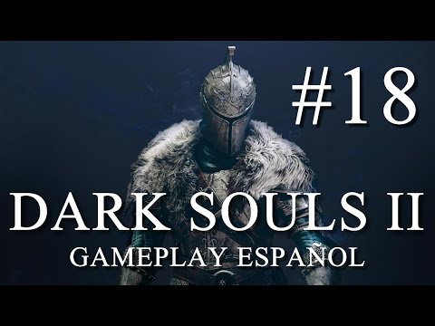 DARK SOULS II - Gameplay 18 - Torreón de Hierro || Boss Demo