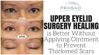 Why Anti-Scar Creams Should Not be Used During Upper Eyelid Surgery Healing