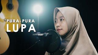 Pura Pura Lupa - Mahen - Anisa Alyana & Rusdi Cover