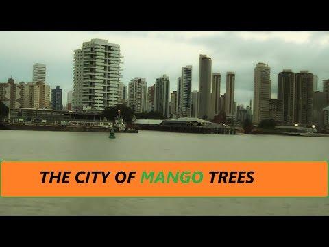 Belém - The City of Mango Trees (A Cidade das Mangueiras)