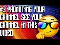 #3 PROMOTING YOUR CHANNEL SEE YOUR CHANNEL IN THIS VIDEO