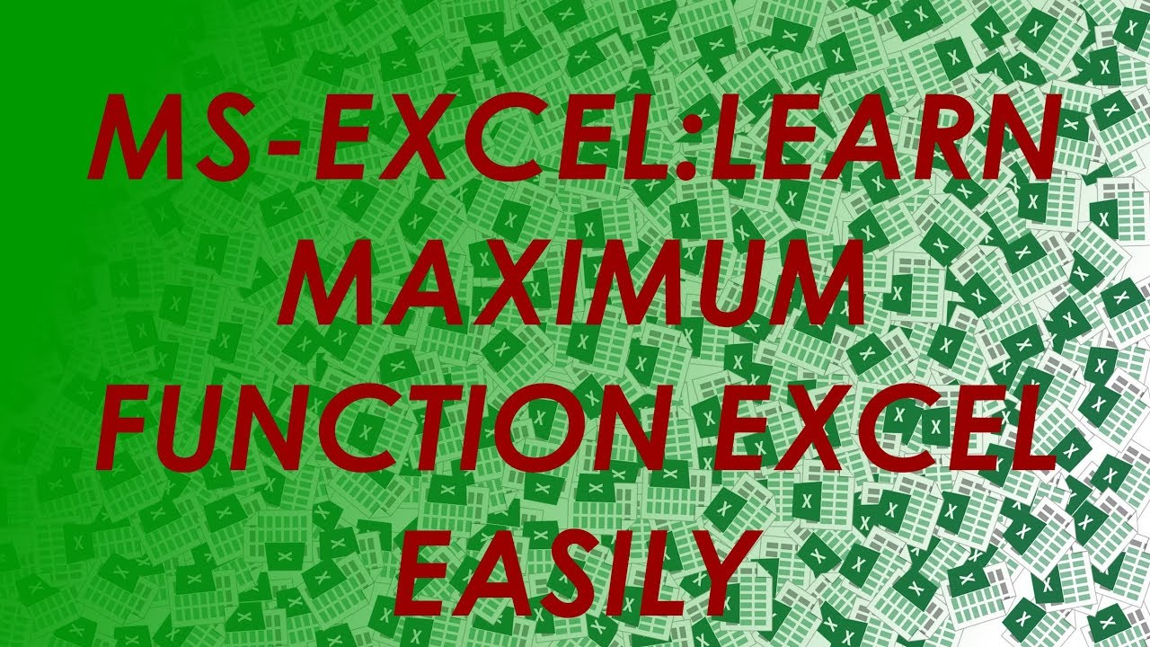 How To Use:excel Max(maximum)function Simplified