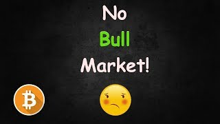 ATTENTION Bitcoin Investors This Is NOT A Bull Market!