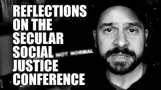 Reflections on the Secular Social Justice Conference