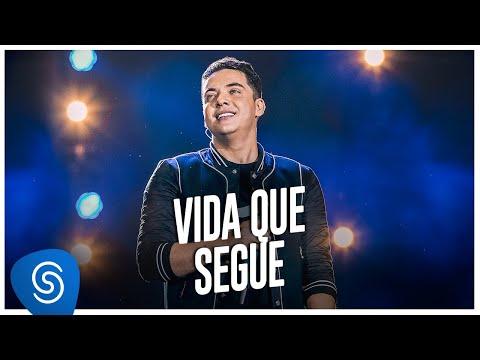 Wesley Safadão – Vida Que Segue (Letra)