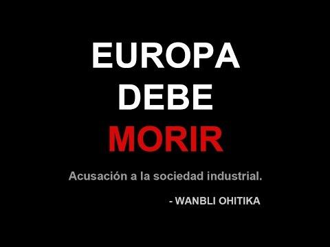 """""""EUROPA DEBE MORIR. Acusación a la sociedad industrial"""""""