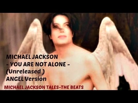 Michael Jackson  You Are Not Alone Unreleased Angel Version HD