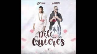 Ozuna Ft  Yandel – Dile Que Tú Me Quieres Official Remix