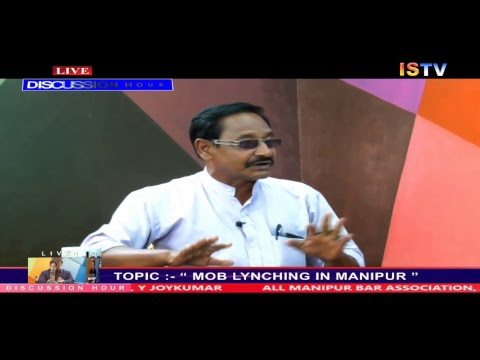 8 PM DISCUSSION HOUR TOPIC :- ' MOB LYNCHING IN MANIPUR '  15th SEPTEMBER 2018