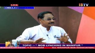 """8 PM DISCUSSION HOUR TOPIC :- """" MOB LYNCHING IN MANIPUR """"  15th SEPTEMBER 2018"""