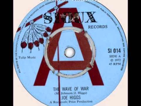 Joe Higgs - The Wave Of War