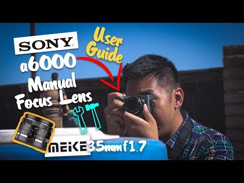 How to Use Manual Focus Lens on Sony a6000 (Meike 35mm f1.7)