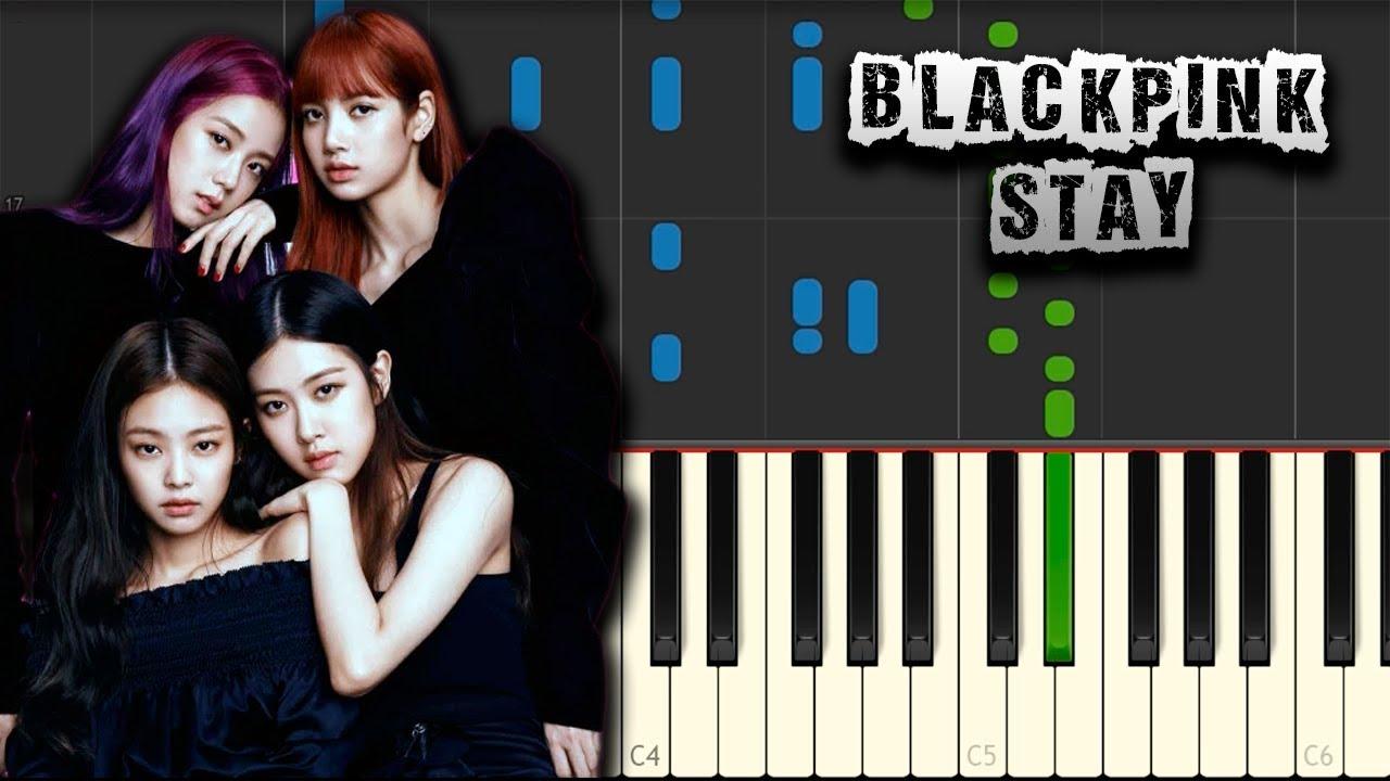 BLACKPINK - Stay - [Piano Tutorial] (Synthesia) (Download MIDI + PDF Scores)