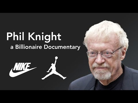 Phil Knight- Billionaire Documentary - Entrepreneur, Nike, Jordan, Marketing, Deal Maker