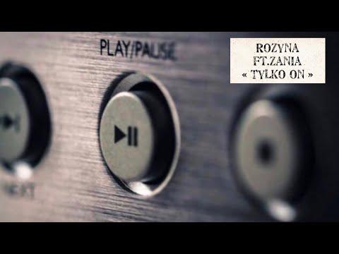 Rozyna ft. Zania - Tylko on