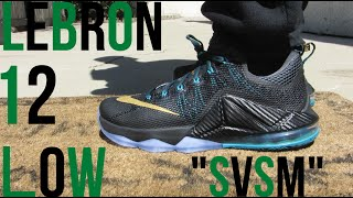 "Nike LeBron 12 Low ""SVSM"" W/On-Feet Review"