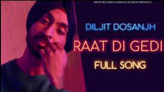 Raat Di Gedi | Diljit Dosanjh | Official Audio Song 2017