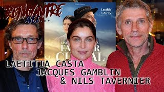 Rencontre avec...Laetitia CASTA, Jacques GAMBLIN & Nils TAVERNIER