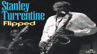 Stanley Turrentine - I Only Get This Feeling