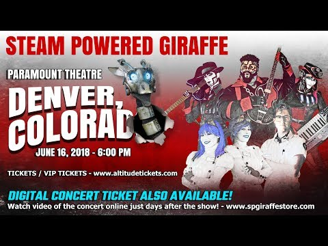 Live in Denver Colorado Advertisement - Steam Powered Giraffe