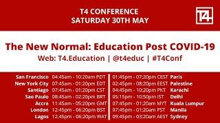T4 Conference - The New Normal: Education Post COVID-19