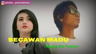 Secawan Madu - Reggae Ska Version  Video Lirik
